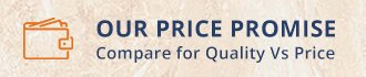 Our Price Promise Compare for Quality v Price